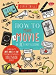 How to Make a Movie in 10 Easy Lesson...