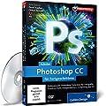 Adobe Photoshop CC f�r Fortgeschrittene - auch f�r CS6 geeignet