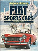 Fiat Sports Cars : From 1945 to the X1/9...