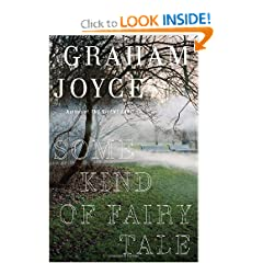 Some Kind of Fairy Tale: A Novel by Graham Joyce