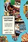 Savoring Gotham: A Food Lovers Compan...