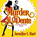 Murder Al Dente: Southern Pasta Shop Mysteries, Book 1 (       UNABRIDGED) by Jennifer L. Hart Narrated by Suzanne Cerreta