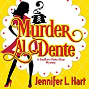 Murder Al Dente: Southern Pasta Shop Mysteries, Book 1 | Jennifer L. Hart