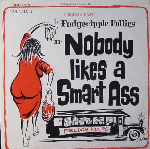 THE FUDGERIPPLE FOLLIES or NOBODY LIKES A SMART ASS by Bill Holliday, Walter Perseveaux, D.J.