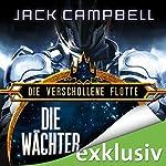 Die Wächter (Die verschollene Flotte 9) | Jack Campbell