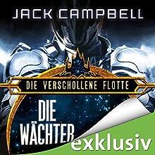 Die Wächter (Die Verschollene Flotte 9) Hörbuch von Jack Campbell Gesprochen von: Matthias Lühn