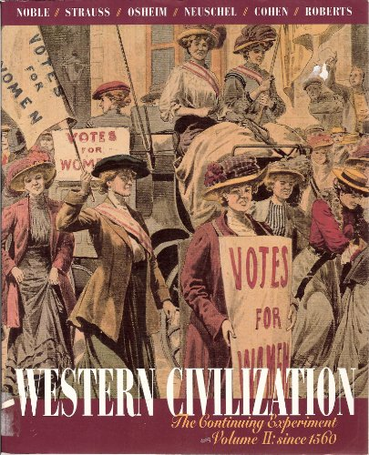 Western Civilization: The continuing experiment: Volume II: since 1560, Thomas Noble