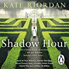 The Shadow Hour Audiobook by Kate Riordan Narrated by Andy Secombe, Daniel Weyman, Eve Webster, Helen Fraser, Rachel Bavidge, Roy McMillan, Steven France