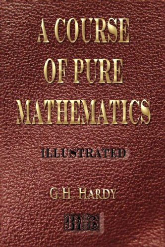 A Course Of Pure Mathematics - Illustrated
