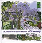 Le jardin de Claude Monet � Giverny