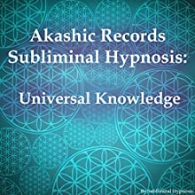 Akashic Records Subliminal Hypnosis: Universal Knowledge  by Subliminal Hypnosis Narrated by Joel Thielke