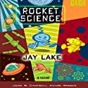 Rocket Science (       UNABRIDGED) by Jay Lake Narrated by Scott Aiello