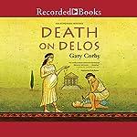 Death on Delos: An Athenian Mystery | Gary Corby
