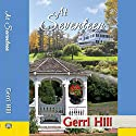 At Seventeen (       UNABRIDGED) by Gerri Hill Narrated by Carly Robins