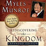 Rediscovering the Kingdom, Expanded Edition | Myles Munroe