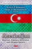 img - for Azerbaijan: Profiles, Foreign Relations, and Human Rights (Caucasus Region Political, Economic, and Security Issues) book / textbook / text book
