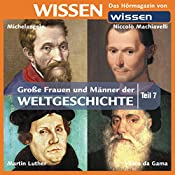 Große Frauen und Männer der Weltgeschichte - Teil 7 | Stephanie Mende, Wolfgang Suttner