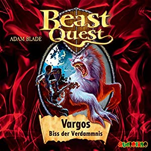 Vargos, Biss der Verdammnis (Beast Quest 22) Hörbuch