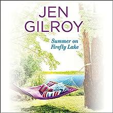 Summer on Firefly Lake Audiobook by Jen Gilroy Narrated by Karissa Vacker
