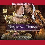 Roses Have Thorns: A Novel of Elizabeth I | Sandra Byrd