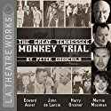 The Great Tennessee Monkey Trial  by Peter Goodchild Narrated by Edward Asner, Bill Brochtrup, Kyle Colerider-Krugh, Matthew Patrick Davis, John de Lancie, James Gleason, Harry Groener