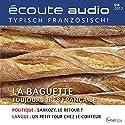 Écoute audio - La baguette. 8/2013: Französisch lernen Audio - Das Baguette Hörbuch von  div. Gesprochen von:  div.