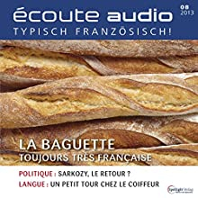 Écoute audio - La baguette. 8/2013: Französisch lernen Audio - Das Baguette Audiobook by  div. Narrated by  div.
