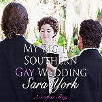 My Big Fat Southern Gay Wedding: A Southern Thing: Volume 3 | Sara York