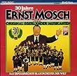 30 Jahre Ernst Mosch und seine Orginal Egerl�nder Musikanten