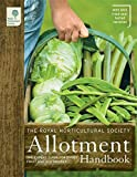 img - for The RHS Allotment Handbook: The Expert Guide for Every Fruit and Veg Grow (Royal Horticultural Society Handbooks) book / textbook / text book