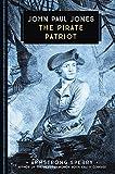 John Paul Jones: The Pirate Patriot (Young Voyageur)
