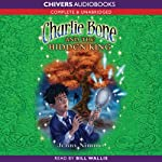 Charlie Bone and the Hidden King (       UNABRIDGED) by Jenny Nimmo Narrated by Bill Wallis