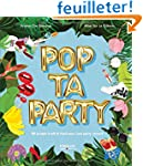 Pop Ta Party. 80 projets kraft & food...
