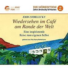 Wiedersehen im Café am Rande der Welt: Eine inspirierende Reise zum eigenen Selbst Hörbuch von John Strelecky Gesprochen von: Tilo Maria Pfefferkorn