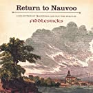 Return to Nauvoo - Traditional and Old Time Hymns
