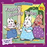img - for Funny Bunny Tales (Max and Ruby) book / textbook / text book
