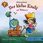 Der kleine König auf Weltreise (Der kleine König)   Hedwig Munck