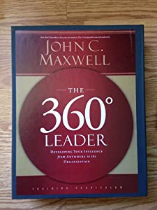the 360 degree leader by john c. maxwell essay In this getabstract summary, you will learn: how to define a 360-degree leader  how to lead from anywhere in the organization and how to lead up, lead.