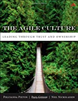 The Agile Culture: Leading through Trust and Ownership Front Cover