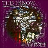 Songtexte von Jeff Bjorck - This I Know: Ageless Hymns of Faith