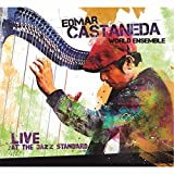 Edmar Castaneda World Ensemble: Live At the Jazz Standard