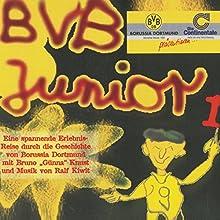 BVB Junior 1: Eine spannende Erlebnisreise durch die Geschichte von Borussia Dortmund (       ungekürzt) von Bruno Knust, Georg Kunoth Gesprochen von: Bruno Knust, Jürgen Uter, Jane Franklin, Günnas Fan-Chor