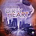 Dirty Heart: Cole McGinnis Mysteries, Book 6 Audiobook by Rhys Ford Narrated by Greg Tremblay