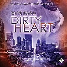 Dirty Heart: Cole McGinnis Mysteries, Book 6 | Livre audio Auteur(s) : Rhys Ford Narrateur(s) : Greg Tremblay