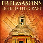 Freemasons: Behind the Craft | [Mike Abramov, John Hamill, Hugh McFarland, Brian Wright]