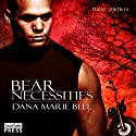 Bear Necessities: Halle Shifters, Book 1 Audiobook by Dana Marie Bell Narrated by Samantha Cook