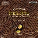 Ensel und Krete (Zamonien 2) (       ungekürzt) von Walter Moers Gesprochen von: Dirk Bach
