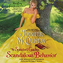 The Spinster's Guide to Scandalous Behavior: The Seduction Diaries, Book 2 (       UNABRIDGED) by Jennifer McQuiston Narrated by Lana J. Weston