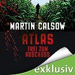 Frei zum Abschuss (Atlas 2) | Martin Calsow