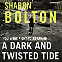 A Dark and Twisted Tide: Lacey Flint Series, Book 4 (       UNABRIDGED) by Sharon Bolton Narrated by Lisa Coleman